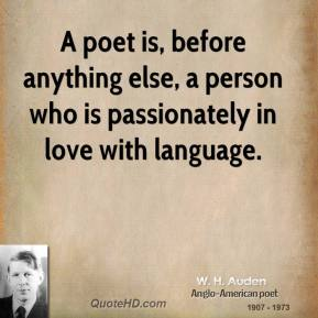 20--w-h-auden-poetry-quote-a-poet-is-before-anything-else-a-person-who